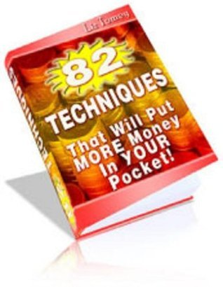 82 Techniques To Put More Money In Your Pocket (Penny Books) Liz Tomey