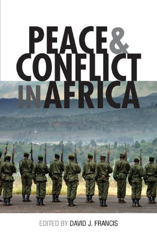 Peace and Conflict in Africa David J. Francis