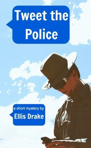 Tweet the Police Ellis Drake