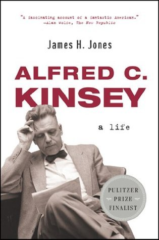 Alfred C. Kinsey: A Life  by  James H. Jones