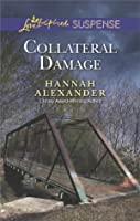 Collateral Damage (Love Inspired Suspense)