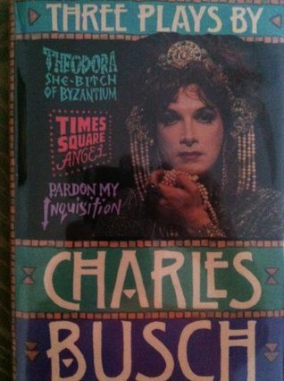 Three Plays By Charles Busch  by  Charles Busch