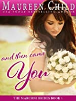 And Then Came You (The Marconi Brides #1)