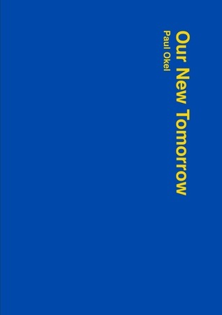 Our New Tomorrow: A Conversation About Europe  by  Paul Okel