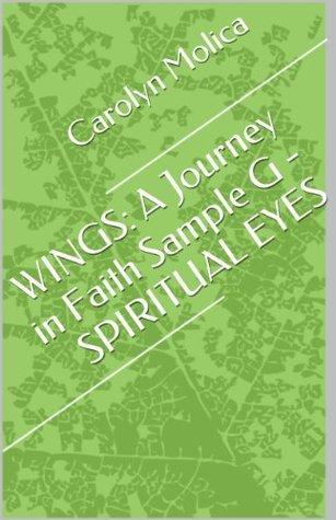 WINGS: A Journey in Faith Sample G - SPIRITUAL EYES  by  Carolyn Molica