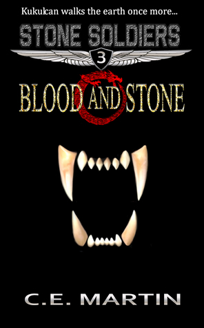Blood and Stone (Stone Soldiers #3) C.E. Martin