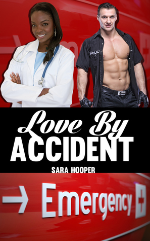 Love By Accident  by  Sara Hooper
