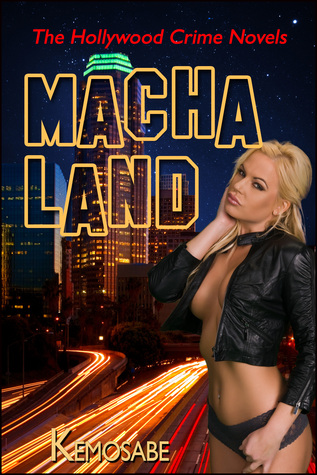 MACHALAND: The Hollywood Crime Novels Kemosabe
