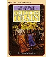Freedom Train: The Story of Harriet Tubman