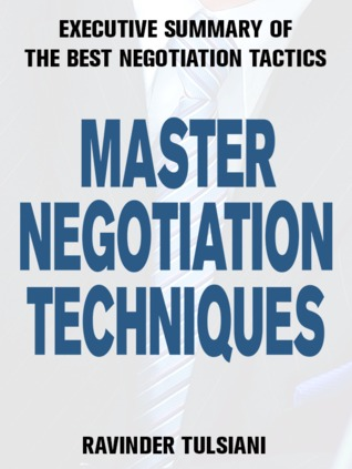 Master Negotiation Techniques  by  Ravinder Tulsiani
