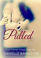 Pulled (Twin Flames Trilogy, #1)