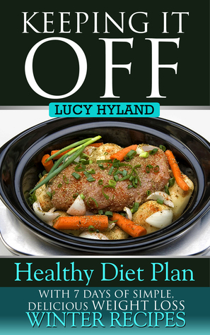 Keeping It Off: Healthy Plan for Weight Loss  by  Lucy Hyland