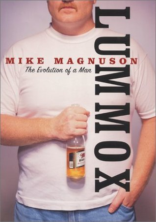 Lummox: The Evolution of a Man  by  Mike Magnuson