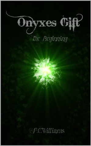 Onyxes Gift the Beginning (Melding Worlds Book 1) P.C. Williams