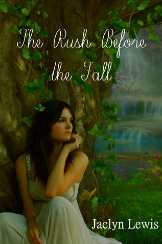 The Rush Before the Fall  by  Jaclyn Lewis