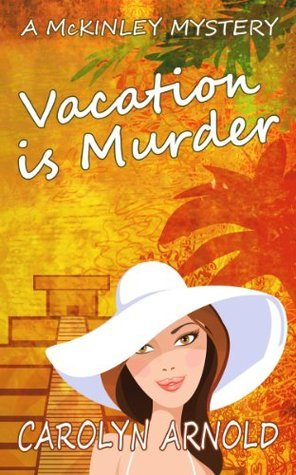 Vacation is Murder  by  Carolyn Arnold