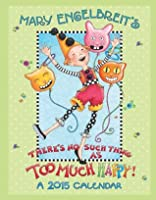 Mary Engelbreit 2015 Weekly Planner Calendar: There's No Such Thing as Too Much Happy!