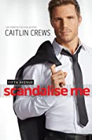 Scandalise Me (Fifth Avenue Trilogy #2)