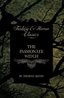 The Passionate Witch (Horror and Fantasy Classics)