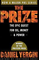 The Prize: The Epic Quest for Oil, Money, and Power