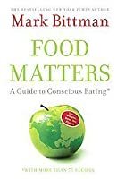 Food Matters: A Guide to Conscious Eating