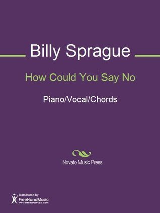 How Could You Say No Billy Sprague