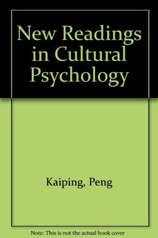 New Readings in Cultural Psychology Kaiping Peng