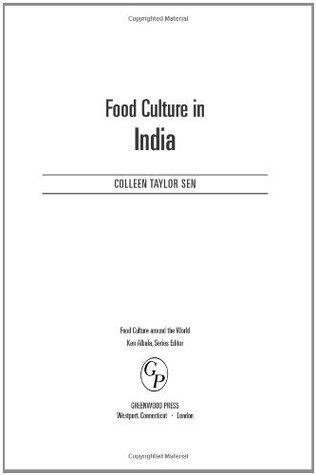 Food Culture in India  by  Colleen T. Sen Ph.D.