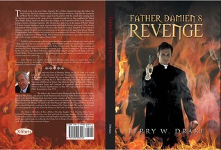 Father Damiens Revenge  by  Terry W. Drake