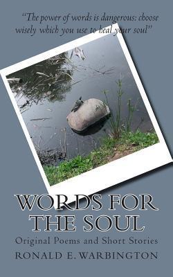 Words for the Soul: Original Poems and Short Stories  by  Ronald E. Warbington