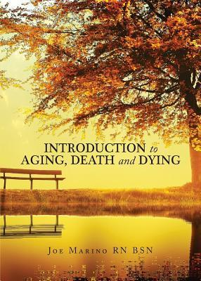 Introduction to Aging, Death and Dying Joe Marino