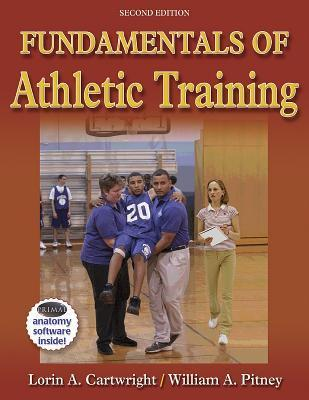 Fundamentals of Athletic Training, Second Edition  by  Lorin A. Cartwright