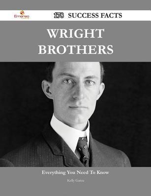 Wright Brothers 178 Success Facts - Everything You Need to Know about Wright Brothers Kelly Garza