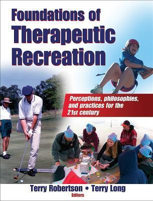 Foundations of Therapeutic Recreation Terry Robertson