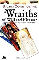 The Wraiths Of Will And Pleasure (Wraeththu Histories, #1)
