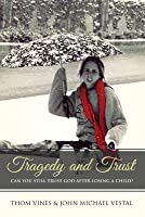 Tragedy and Trust: Can You Still Trust God After Losing a Child?