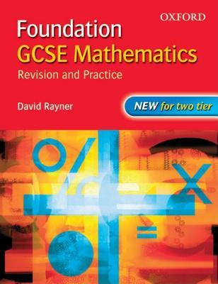 GCSE Mathematics: Revision and Practice: Foundation: Students Book David Rayner
