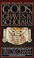 Gods, Graves and Scholars: The Story of Archaeology