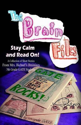 The Brain Files: Keep Calm and Read on  by  Mrs Bichsels Brainiacs