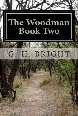 The Woodman Book Two: The Fires of Hell  by  G.H. Bright