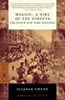 Maggie, a Girl of the Streets, and Other New York Writings