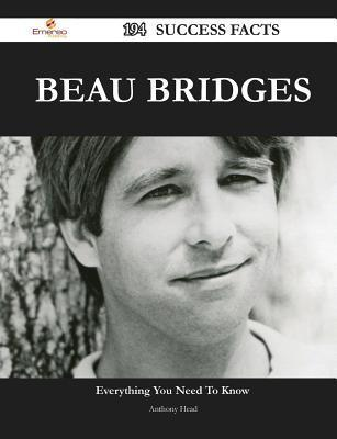 Beau Bridges 194 Success Facts - Everything You Need to Know about Beau Bridges Anthony Head