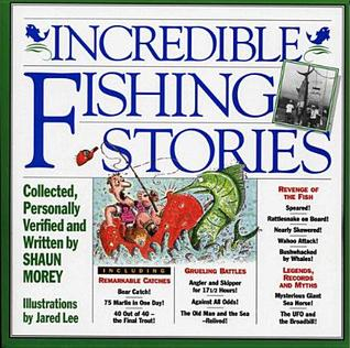 Incredible Fishing Stories  by  Jared Lee