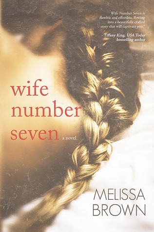 Wife Number Seven (The Compound, #1)  by  Melissa  Brown