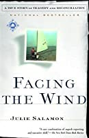Facing the Wind: A True Story of Tragedy and Reconciliation