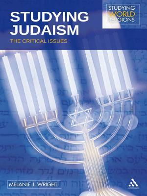 Studying Judaism: The Critical Issues Melanie J Wright