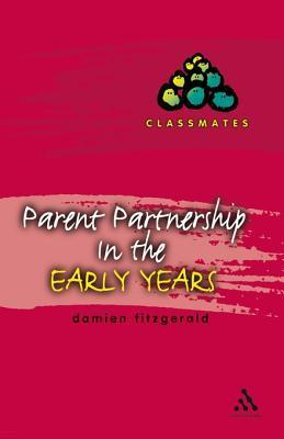 Parent Partnerships in the Early Years Damien Fitzgerald