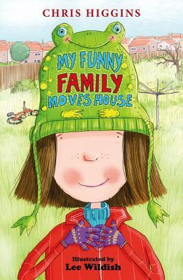 My Funny Family Moves House  by  Chris Higgins