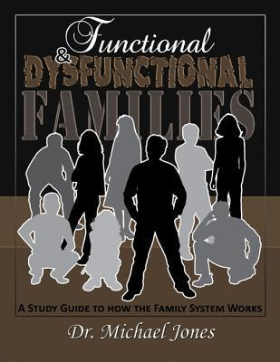 Functional & Dysfunctional Families: How the Family System Works  by  Dr Michael Jones