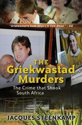 The Griekwastad Murders: The Crime That Shook South Africa Jacques Steenkamp